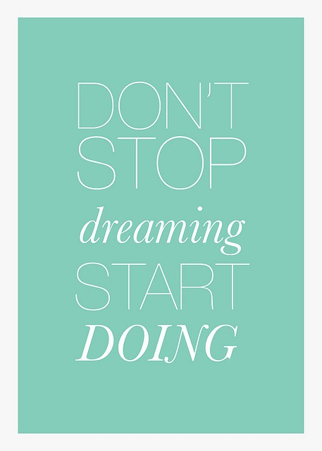 don't stop dreaming start doing quote mantra