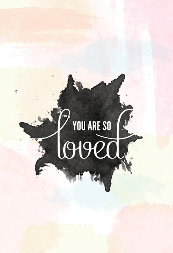 you are so loved quote cuptakes