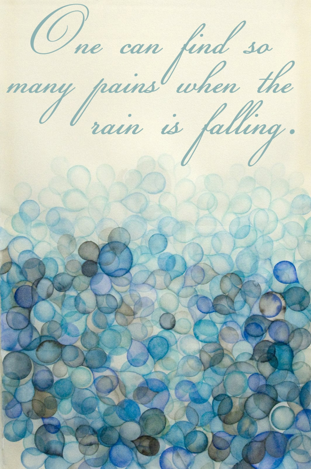 One can find so many pains when the rain is falling John Steinbeck