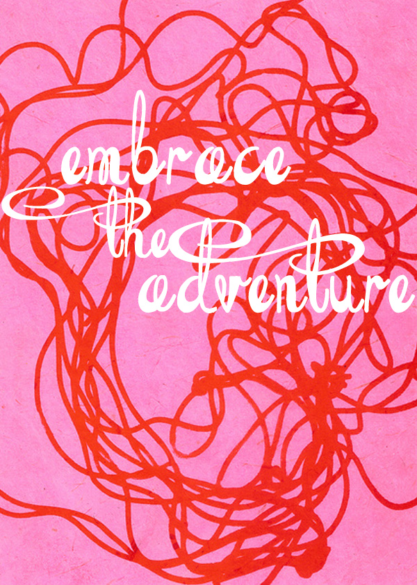 embrace the adventure