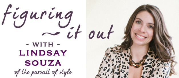 Figuring it Out with Lindsay Souza of the Pursuit of Style